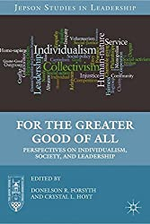 For the Greater Good of All: Perspectives on Individualism, Society, and Leadership (Jepson Studies in Leadership) (2010-12-15)