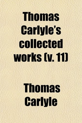 Thomas Carlyle's Collected Works (Volume 11)
