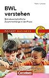 BWL verstehen: Betriebswirtschaftliche Zusammenhänge in der Praxis (Cornelsen Scriptor - Pocket Business)