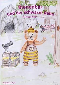Bienenbär und der schwarze Rabe (Die Abenteuer des kleinen Bienenbär) von [Rieder, Maggie]