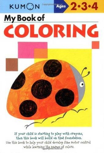 My Book of Coloring: Ages 2-3-4 (Kumon)