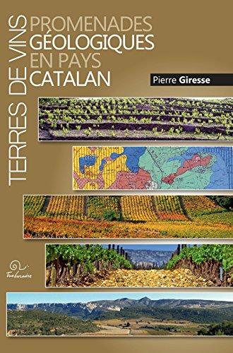 Terres de vins. Promenades géologiques en pays catalan