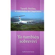 Yaneth Molina - la controladora del chapecoense: yo tambien sobrevivi (Spanish Edition)
