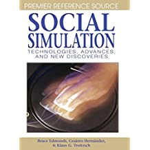 Social Simulation: Technologies, Advances and New Discoveries (Premier Reference)