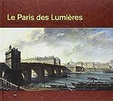 Le Paris des Lumières : D'après le plan de Turgot (1734-1739)