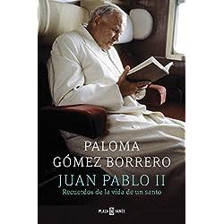 Juan Pablo II: Recuerdos de la vida de un santo (OBRAS DIVERSAS)