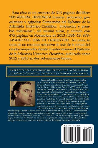 ATLÁNTIDA HISTÓRICA. Fuentes primarias grecolatinas y egipcias: Extracto del Compendio del Epítome de la Atlántida Histórico-Científica. Evidencias y ... Volume 3 (Atlantología Histórico-Científica)