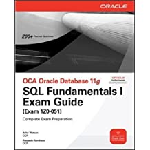 OCA Oracle Database 11g SQL Fundamentals I Exam Guide: Exam 1Z0-051 (Oracle Press)