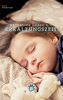 Natürlich durch die Erkältungszeit (German Edition) di [Rabensteiner, Silvia, Schnabel, Friederike]