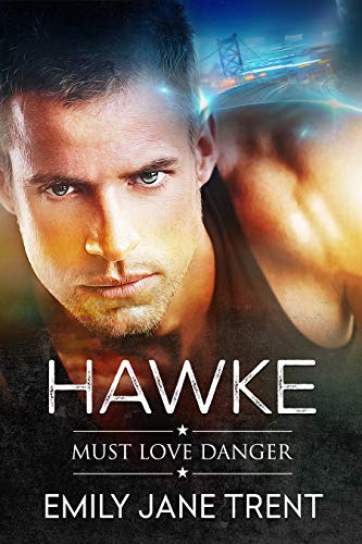 Hawke (Must Love Danger Book 1) (English Edition)
