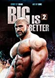 Big is Better 2