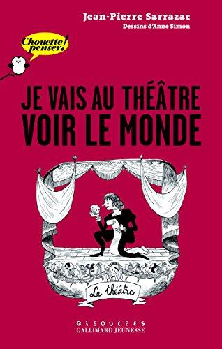 Je vais au théâtre voir le monde par Jean-Pierre Sarrazac