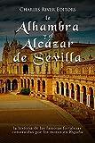 La Alhambra y el Alcázar de Sevilla