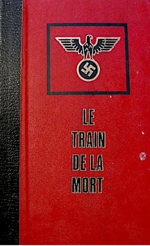 Le train de la mort par  Christian Bernadac (Belle reliure)