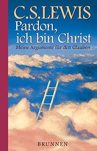 pardon-ich-bin-christ-meine-argumente-fur-den-glauben-abcteam-taschenbucher-brunnen