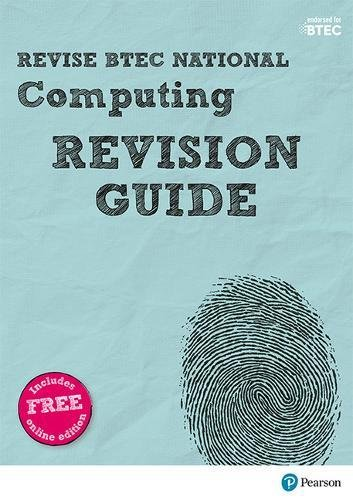 Revise BTEC National Computing Revision Guide: (with free online edition) (REVISE BTEC Nationals in Computing)