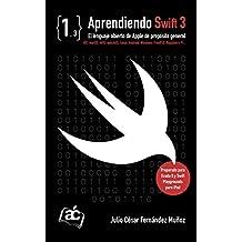 Aprendiendo Swift 3: El lenguaje abierto de Apple de propósito general