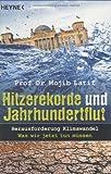 Hitzerekorde und Jahrhundertflut - Mojib Latif