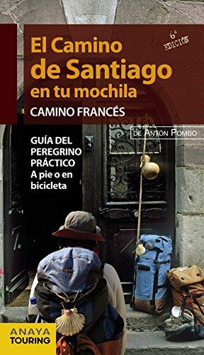 El Camino de Santiago en tu mochila. Camino Francés por Antón Pombo Rodríguez