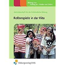 Rollenspiele in der Kita: Aktivitätenheft für die frühkindliche Bildung (Aktivitätenhefte für die frühkindliche Bildung, Band 22)