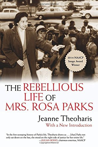 The Rebellious Life of Mrs. Rosa Parks by Jeanne Theoharis (2015-12-29)