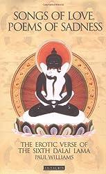 Songs of Love, Poems of Sadness: The Erotic Verse of the Sixth Dalai Lama