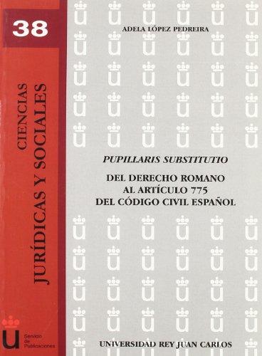 Pupillaris Substitutio (Colección Ciencias Jurídicas y Sociales de la URJC)