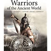 Warriors of the Ancient World: Romans * Greeks * Egyptians * Persians