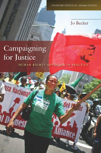 Campaigning for Justice: Human Rights Advocacy in Practice (Stanford Studies in Human Rights) by Jo Becker (2012-11-15)