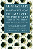 Al-Ghazali's Marvels of the Heart (Ihya Ulum Al-Din/ the Revival of the Religious Sciences)