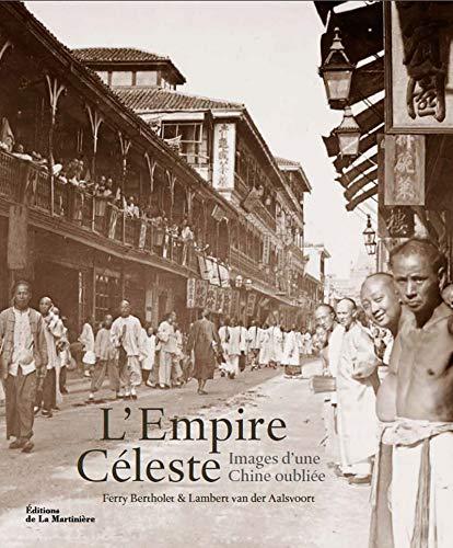 L'Empire céleste. Images d'une Chine oubliée