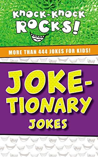 Joke-tionary: More Than 444 Jokes for Kids (Knock-Knock Rocks) (English Edition)