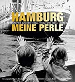 Hamburg meine Perle: Fotografien aus den 1940er, 1950er und 1960er Jahren