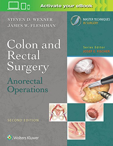 Colon and Rectal Surgery: Anorectal Operations (Master Techniques in Surgery) por Steven D. Wexner