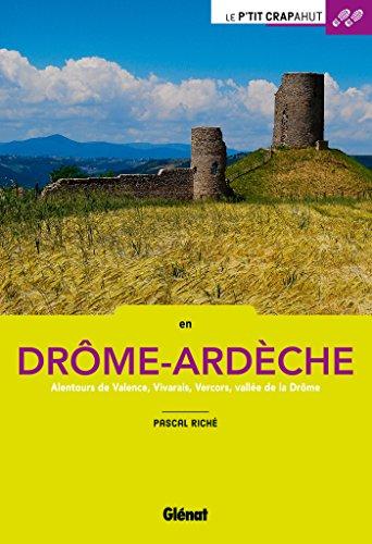En Drôme-Ardèche: Alentours de Valence, Vivarais, Vercors, vallée de la Drôme
