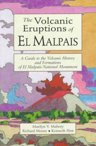 Volcanic Eruptions of El Malpais, The: A Guide to the Volcanic History & Formations of El Malpais Natl Monument by Marilyne Virginia Mabery (1999-06-20)