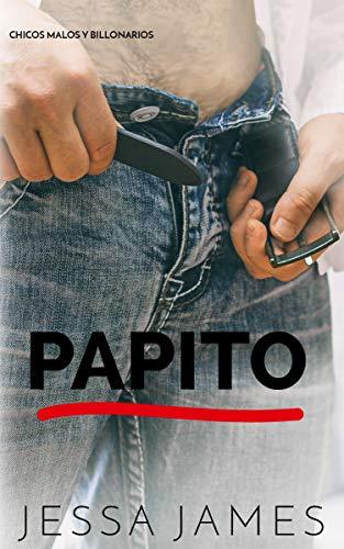 Papito (Chicos malos y billonarios 4) de Jessa James