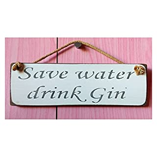 Austin Sloan Save Water Drink Gin - Vintage shabby chic Wooden Sign