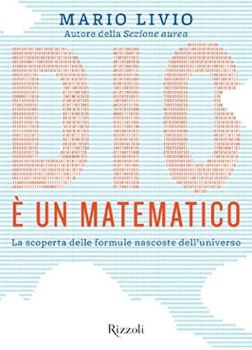 Dio è un matematico: La scoperta delle formule nascoste dell'universo