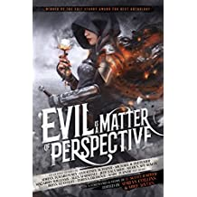 Evil is a Matter of Perspective: An Anthology of Antagonists (English Edition)
