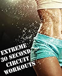 EXTREME 30 SECOND CIRCUIT WORKOUTS: LOSE 8 POUNDS WEEK ONE (English Edition)
