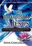 De Bouddha � J�sus (French Edition of...