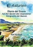 Asturien - Sierra del Sueve: Auf den Spuren des vergessenen Königreichs der Sueven - Ralf Pochadt