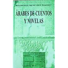 Árabes de cuentos y novelas: El inmigrante árabe en el imaginario narrativo latinoamericano (Ensayo)
