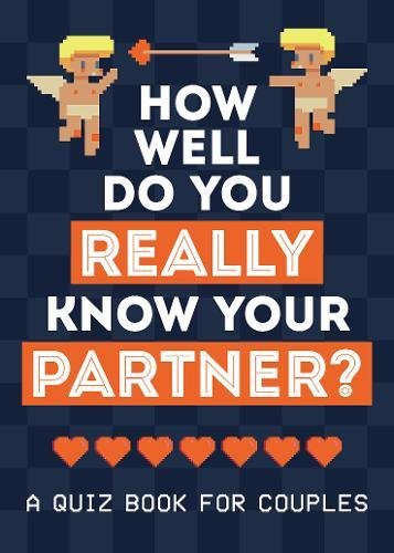 eBook Downloads For Android Free How Well Do You Really Know Your Partner?: A Quiz Book for Couples DJVU