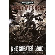 [(The Greater Good)] [ By (author) Sandy Mitchell ] [April, 2014]