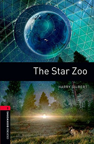 Oxford Bookworms Library: Oxford Bookworms 3. The Star Zoo: 1000 Headwords
