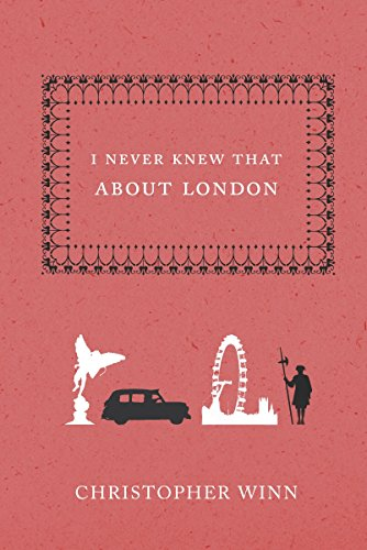I Never Knew That About London por Christopher Winn