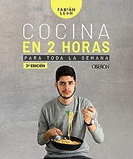 Cocina en 2 horas para toda la semana par Fabián León