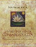 Vivere una vita di consapevolezza. Meditazioni quotidiane sulla via tolteca